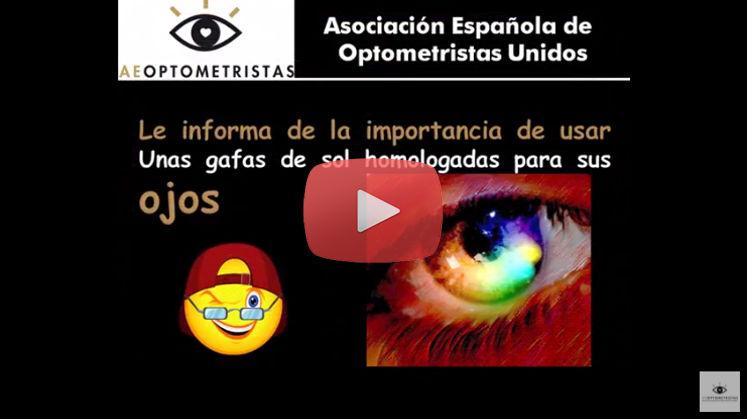 Vídeo Recomendaciones de la Asociación Española de Optometristas Unidos para el uso y compra de Gafas de Sol